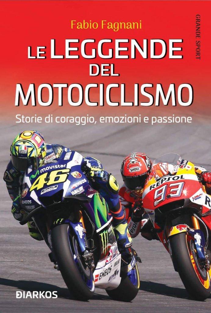 Le leggende del Motociclismo - Storie di coraggio, emozioni e passione